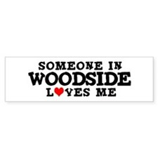 Woodside: Loves Me Bumper Bumper Sticker