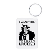 I Want You To Learn English Keychains
