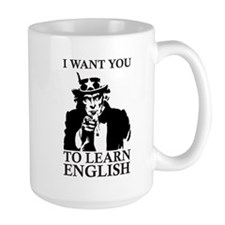 I Want You To Learn English Mug