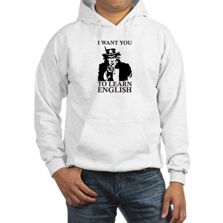 I Want You To Learn English Hooded Sweatshirt