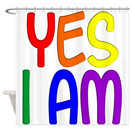Yes I Am Shower Curtain By Lgbtstuff