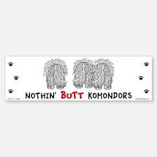 Nothin' Butt Komondors Bumper Bumper Sticker