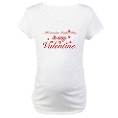 An Anatolian Shepherd is my valentines Maternity T