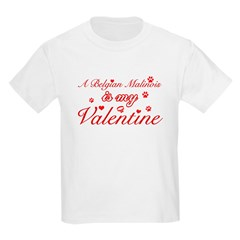 A Belgian Malinois is my valentines T-Shirt