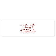 A Belgian Malinois is my valentines Bumper Sticker