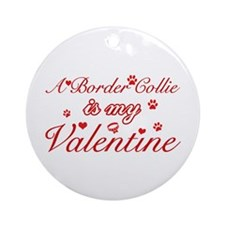 A Border Collie is my valentines Ornament (Round)