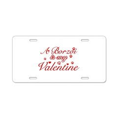 A Borzoi is my valentines Aluminum License Plate