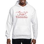A Boston Terrier is my valentines Hooded Sweatshir