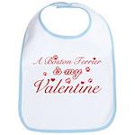 A Boston Terrier is my valentines Bib