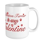 A Boston Terrier is my valentines Large Mug