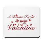 A Boston Terrier is my valentines Mousepad