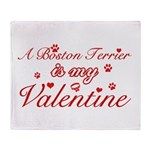 A Boston Terrier is my valentines Throw Blanket