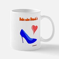 Make Mine Manolos 6000.png Mug