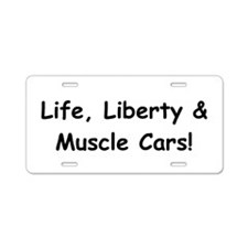 Life Liberty And Muscle Cars Aluminum License Plat