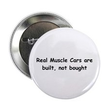 """Real Muscle Cars Are Built Not Bought 2.25"""" Button"""