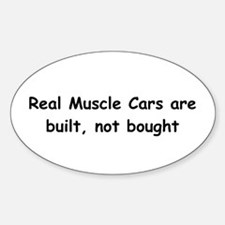 Real Muscle Cars Are Built Not Bought Decal