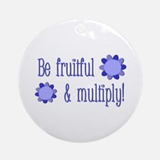 Be fruitful and multiply! blue design Ornament (Ro