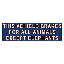 Brake for Animals Except Elephant Bumper Sticker