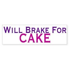 Will Brake For Cake Bumper Sticker