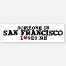 San Francisco: Loves Me Bumper Bumper Bumper Sticker