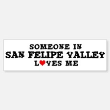 San Felipe Valley: Loves Me Bumper Bumper Bumper Sticker