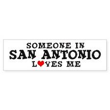 San Antonio: Loves Me Bumper Bumper Sticker