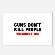 Guns don't kill people. Zombies do. Postcards (Pac