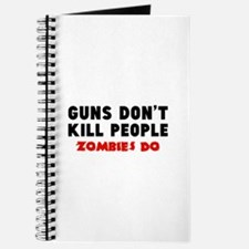 Guns don't kill people. Zombies do. Journal