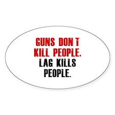 Lag Kills People Decal