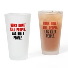 Lag Kills People Drinking Glass
