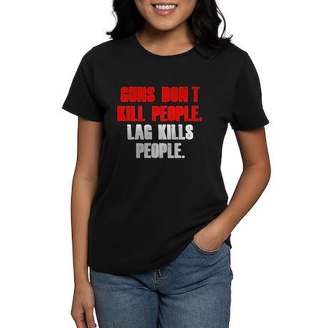 Lag Kills People Women's Dark T-Shirt