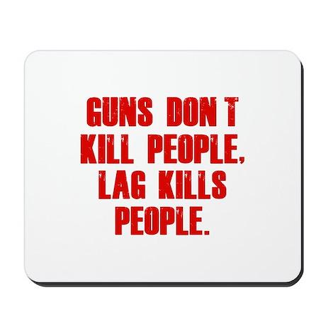 Lag Kills People Mousepad