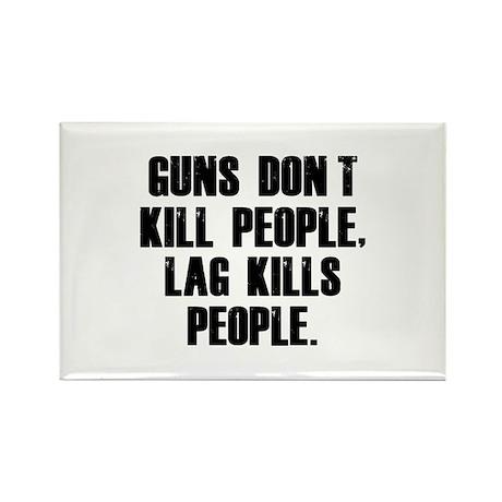 Lag Kills People Rectangle Magnet (10 pack)