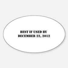 BEST IF USED BY DEC 21 2012 Sticker (Oval)