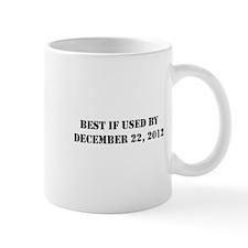 BEST IF USED BY DEC 21 2012 Mug