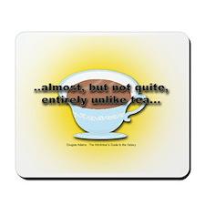 ALMOST UNLIKE TEA Mousepad