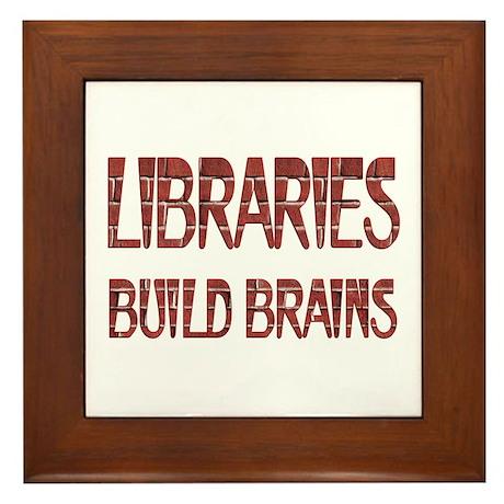 Libraries Build Brains Framed Tile