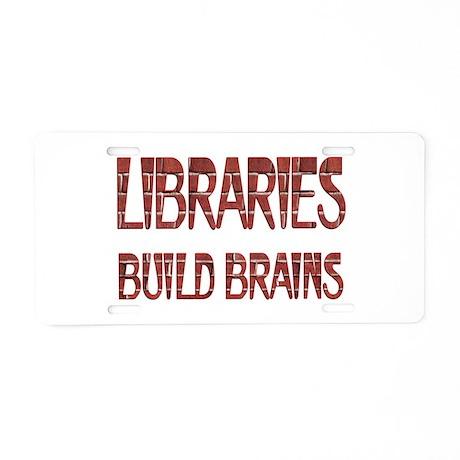 Libraries Build Brains Aluminum License Plate