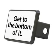 Get to the bottom of it. Hitch Cover