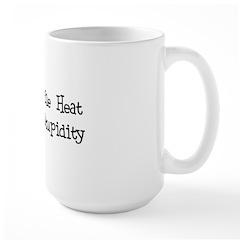 It's the Stupidity Mug