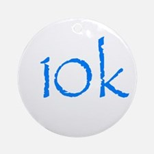 10k.png Ornament (Round)