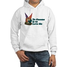 To Gnome is to love me II Hoodie