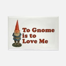 To Gnome is to Love Me Rectangle Magnet