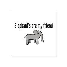 "Elephants are my Friends Square Sticker 3"" x 3"""