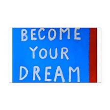 Street Wisdom: Become You Dream Rectangle Car Magn