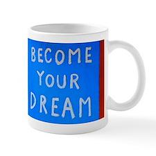 Street Wisdom: Become You Dream Mug