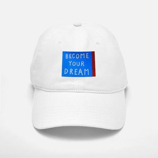 Street Wisdom: Become You Dream Baseball Baseball Cap