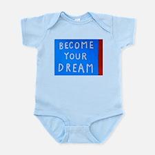 Street Wisdom: Become You Dream Infant Bodysuit