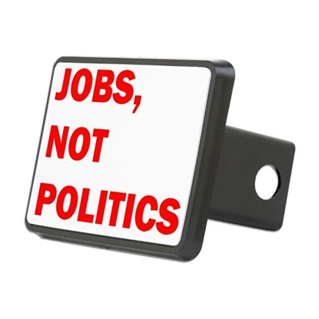 JOBS, NOT POLITICS Rectangular Hitch Coverle)