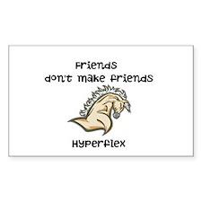 Friends dont make friends hyperflex Decal